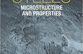 Steels Microstructure and Properties, Fourth Edition